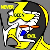 Never Been Evil